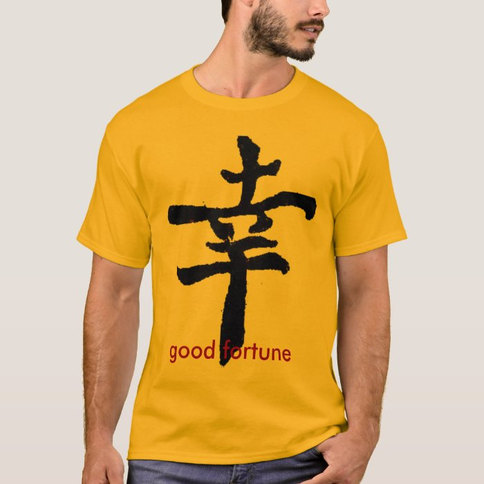 Good Fortune, good fortune T-Shirt