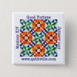 "Good Fortune Pinback button<br><div class=""desc"">Button with pinback for Quiltville Good Fortune mystery</div>"