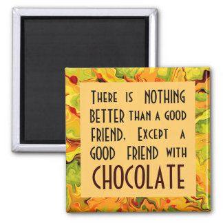 good friends and chocolate 2 inch square magnet