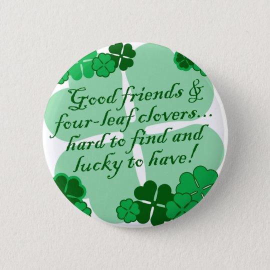 Good Friends and Shamrocks Pinback Button