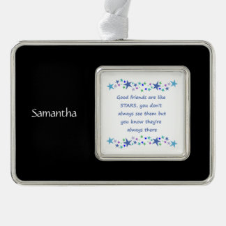 Good Friends are like Stars Custom Name Quote Silver Plated Framed Ornament
