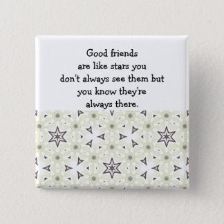 Good friends  are like stars Custom Quote Button