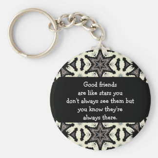 Good friends  are like stars Custom Quote Keychain