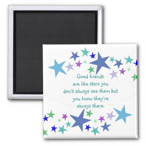 Good friends  are like stars Custom Quote Fridge Magnet