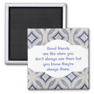 Good friends  are like stars Custom Quote Magnet