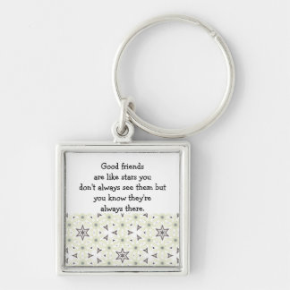 Good friends  are like stars Custom Quote Silver-Colored Square Keychain