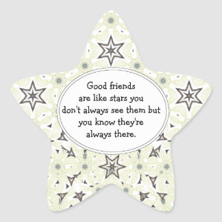 Good friends  are like stars Custom Quote Star Sticker
