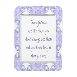 Good Friends are like Stars Fun Quote Magnet
