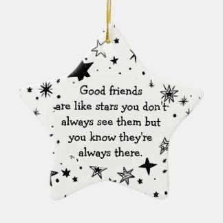 Good Friends are Like Stars Quote Ceramic Ornament