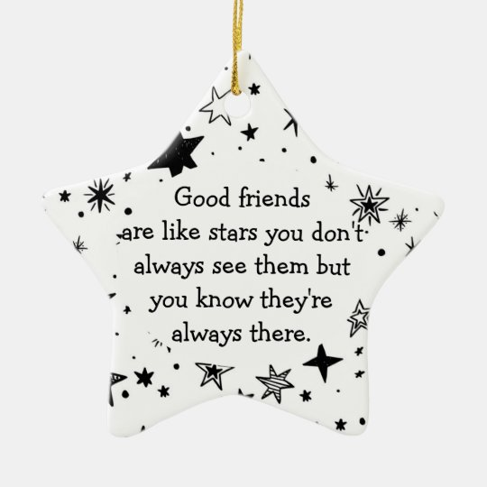Good Friends Are Like Stars Quote Ceramic Ornament Zazzlecom