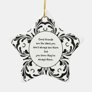 Good friends  are like stars you don't always see ceramic ornament