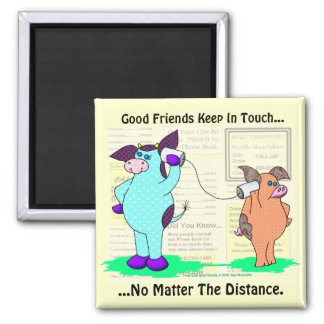 Good Friends Keep In Touch 2 Inch Square Magnet