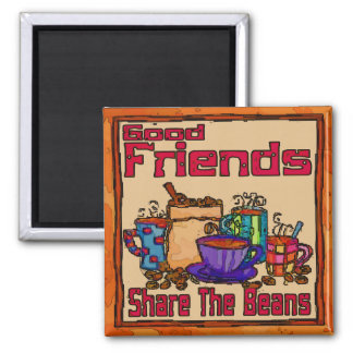 Good Friends Share Coffee, Magnet