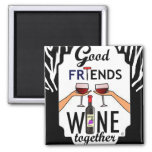 Good Friends Wine 2 Inch Square Magnet