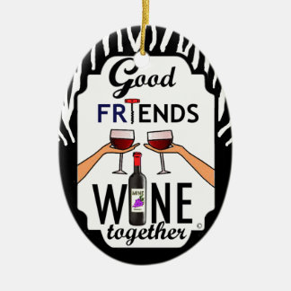 Good Friends Wine Ceramic Ornament