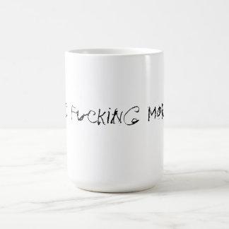 Good Fucking Morning Coffee Mug