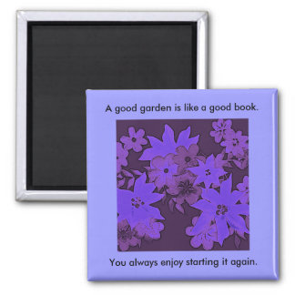 Good garden, good book comparison saying magnets