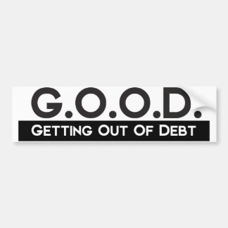 Good Getting Out of Debt Bumper Sticker