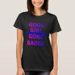 Good Girl Gone Badge Thin Blue Line T-Shirt