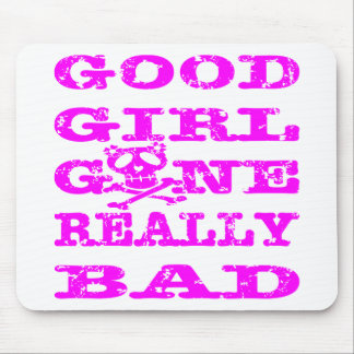 Good Girl Gone Really Bad Mouse Pad