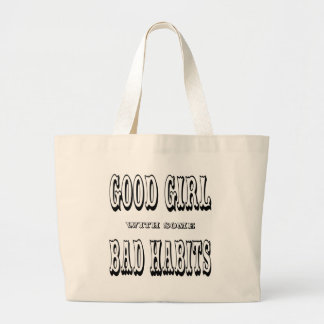 Good Girl With Some Bad Habits Bags