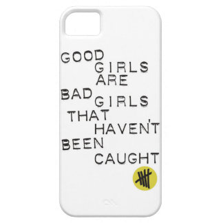 Good Girls are Bad Girls that havent been caught iPhone SE/5/5s Case