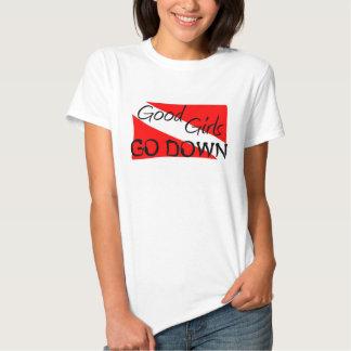 Good Girls Go Down T Shirt