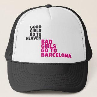 Good girls go to heaven Bad girls go to Barcelona Trucker Hat