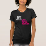 Good girls go to heaven Bad girls go to Florida Shirts