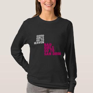 Good girls go to heaven Bad girls go to San Diego T-Shirt