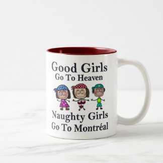 Good Girls Go To Heaven Naughty Girls Montreal Mug