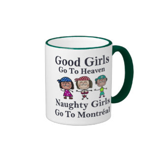 Good Girls Go To Heaven Naughty Girls Montreal Mug
