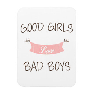 Good girls love bad boys magnet