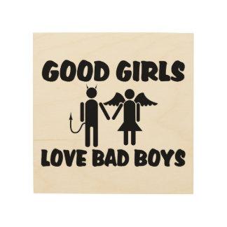 Good Girls Love Bad Boys Wood Wall Art
