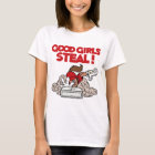 Good Girls Steal, red T-Shirt