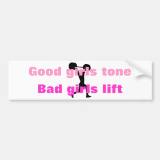 Good girls tone... bumper sticker