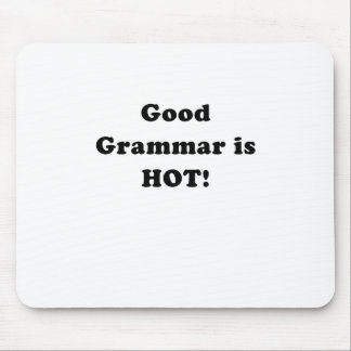 Good Grammar is Hot Mouse Pad