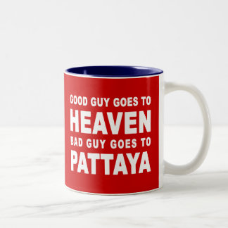 GOOD GUY GOES TO HEAVEN BAD GUY GOES TO PATTAYA Two-Tone COFFEE MUG