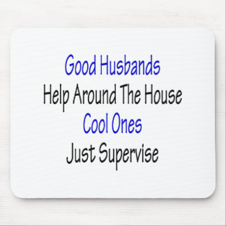 Good Husbands Help Around The House Cool Ones Just Mouse Pad