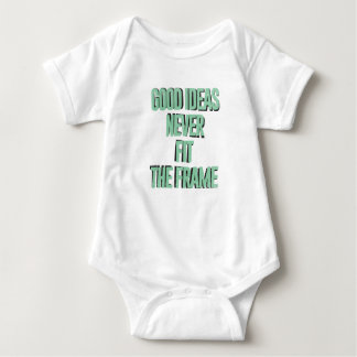 Good ideas never fit the frame baby bodysuit