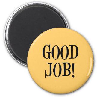 GOOD JOB! 2 INCH ROUND MAGNET