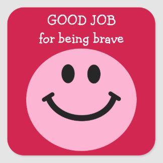 Good Job for being brave pink smiley face Square Sticker