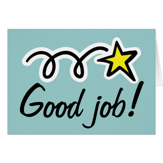 Good job greeting card for employee encouragement | Zazzle.com  Great