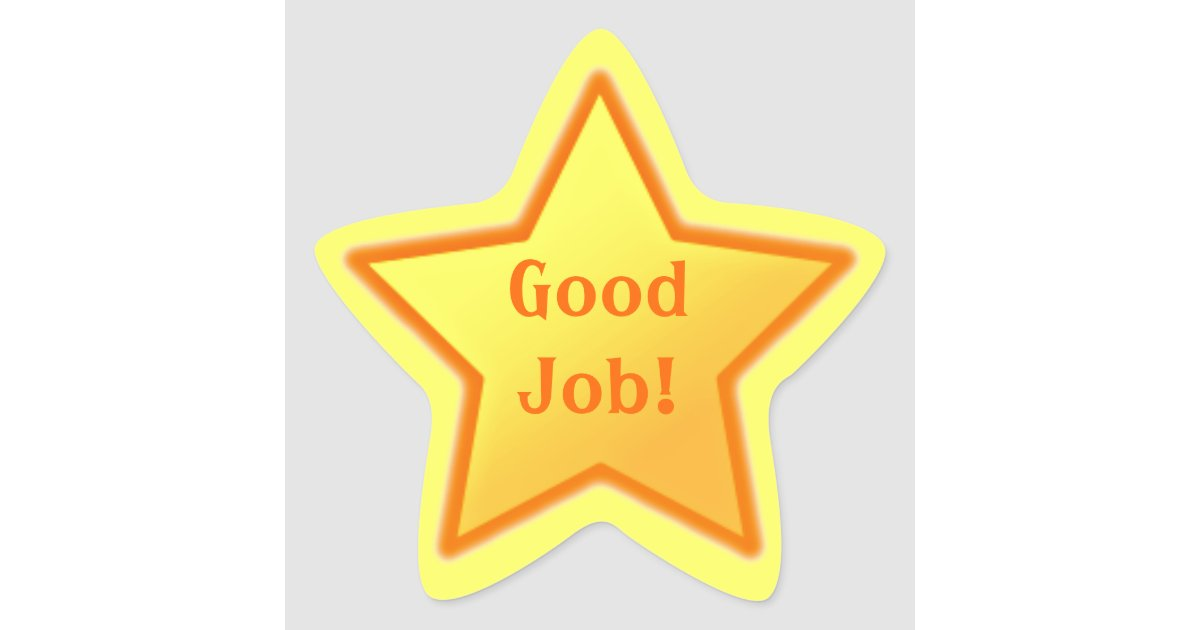 good job star sticker zazzle com