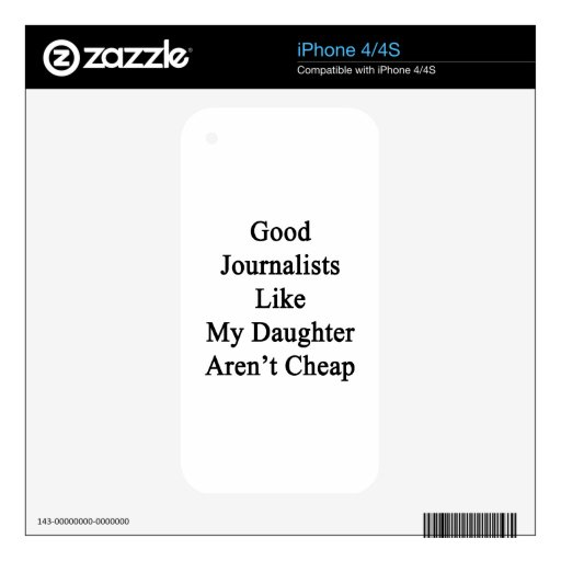 Good Journalists Like My Daughter Aren't Cheap Decal For The iPhone 4