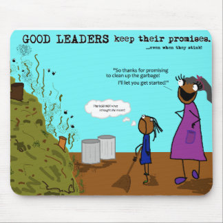 Good leaders keep their promises mouse pad