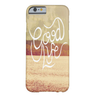 Good Life Barely There iPhone 6 Case