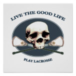 Good Life Lacrosse Poster