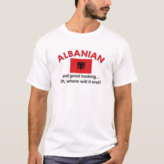 Good Looking Albanian T-Shirt