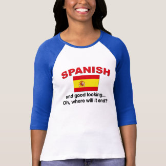 Good Looking and Spanish T-Shirt